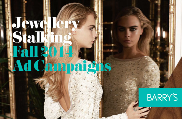 Jewellery Stalking: Fall 2014 Ad Campaigns