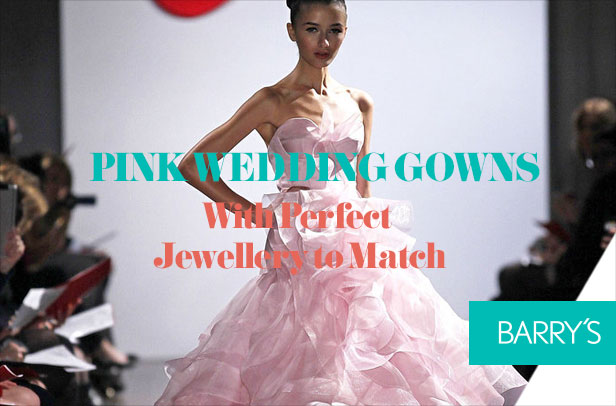 Pink Wedding Gowns and the Perfect Jewellery to Match