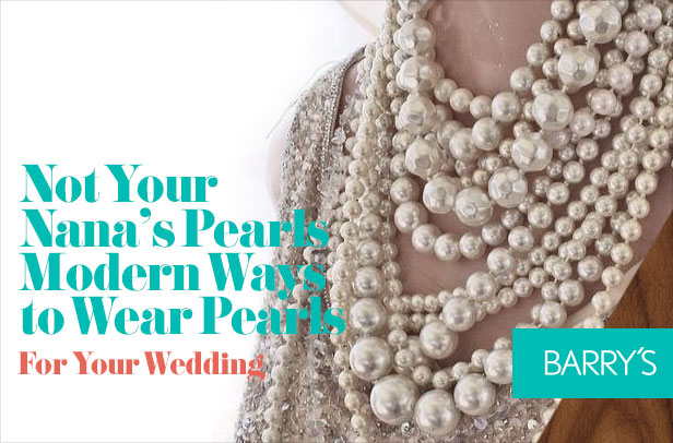 Not Your Nana's Pearls: Modern Ways to Wear Pearls For Your Wedding