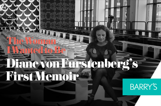 The Woman I Wanted to Be: Diane von Furstenberg's First Memoir