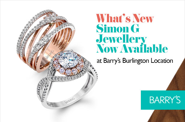 What's New: Simon G Jewellery Now Available at Barry's Burlington Location