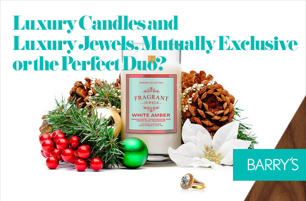Luxury Candles and Luxury Jewels, Mutually Exclusive or the Perfect Duo?