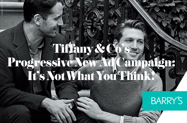 Tiffany & Co's Progressive New Ad Campaign: It's Not What You Think!