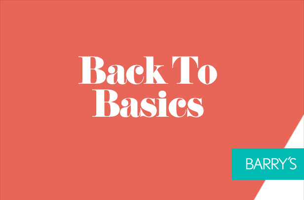 Barry's Takes You Back To Basics