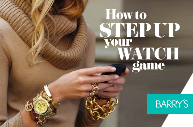 How to Step Up Your Watch Game