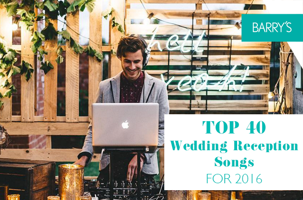 Top 40 Wedding Reception Songs for 2016